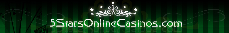 5 Stars Online Casinos - Best Online Casino Gambling